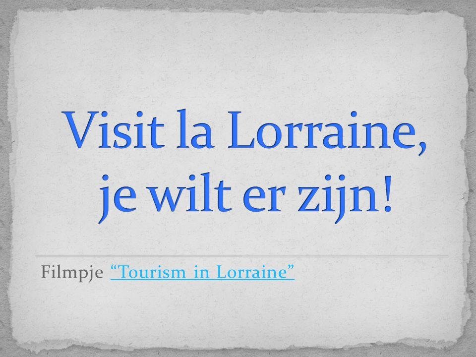 Visit la Lorraine, je wilt er zijn!