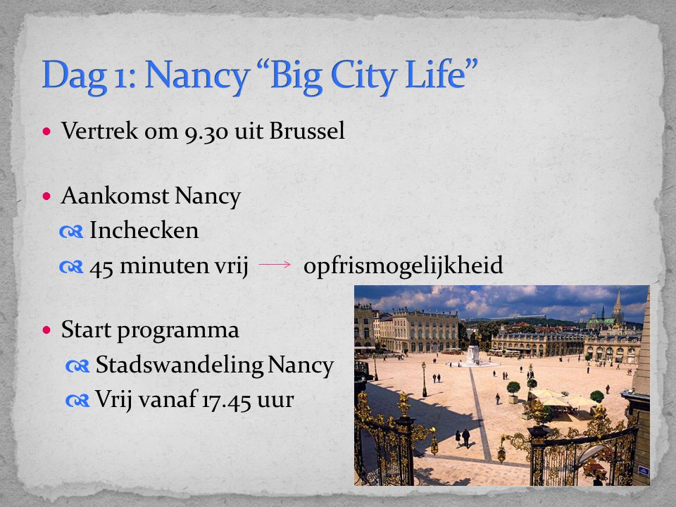 Dag 1: Nancy Big City Life