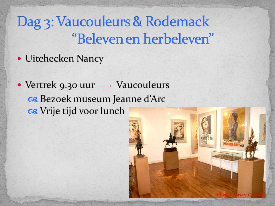 Dag 3: Vaucouleurs & Rodemack Beleven en herbeleven