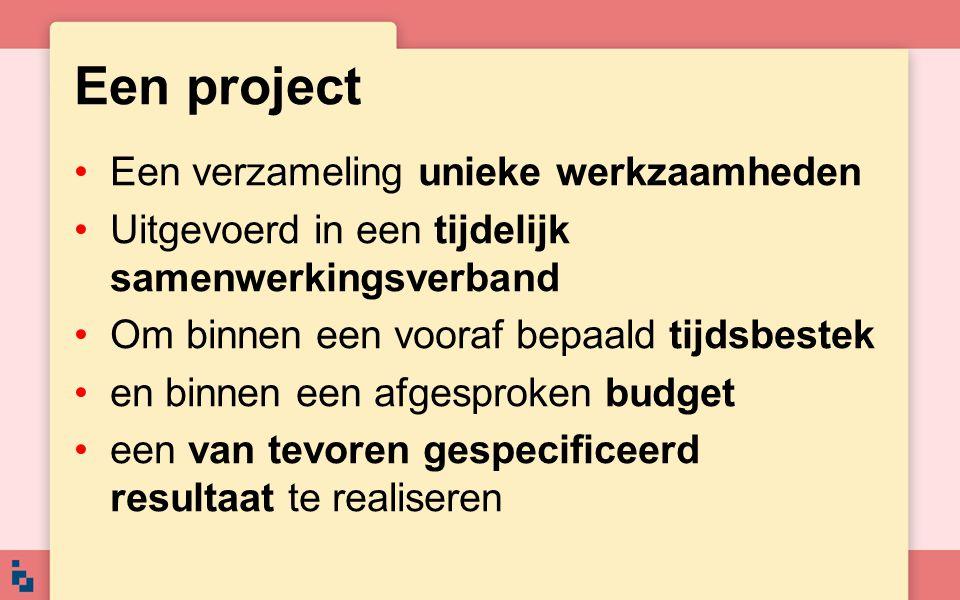 Een project Een verzameling unieke werkzaamheden