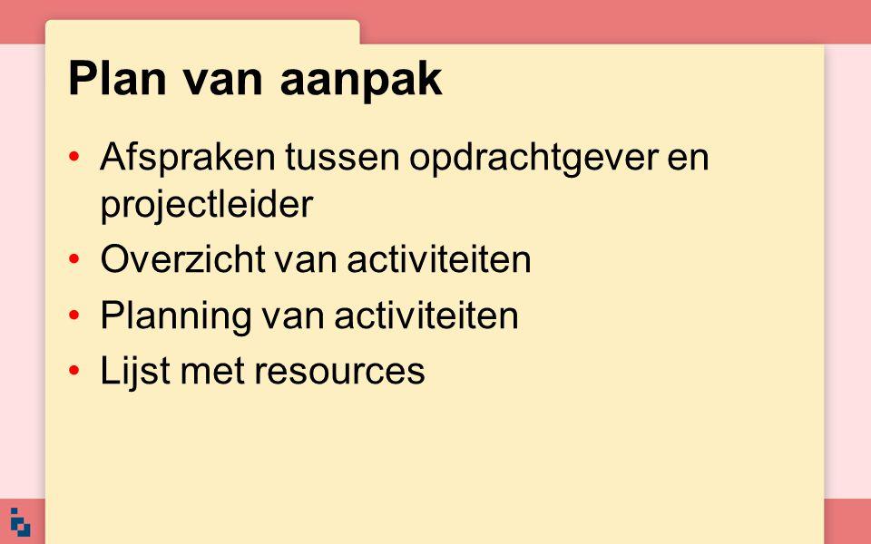 Plan van aanpak Afspraken tussen opdrachtgever en projectleider