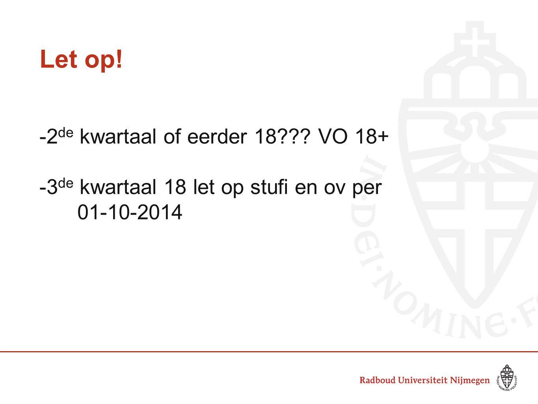 Let op! -2de kwartaal of eerder 18 VO 18+
