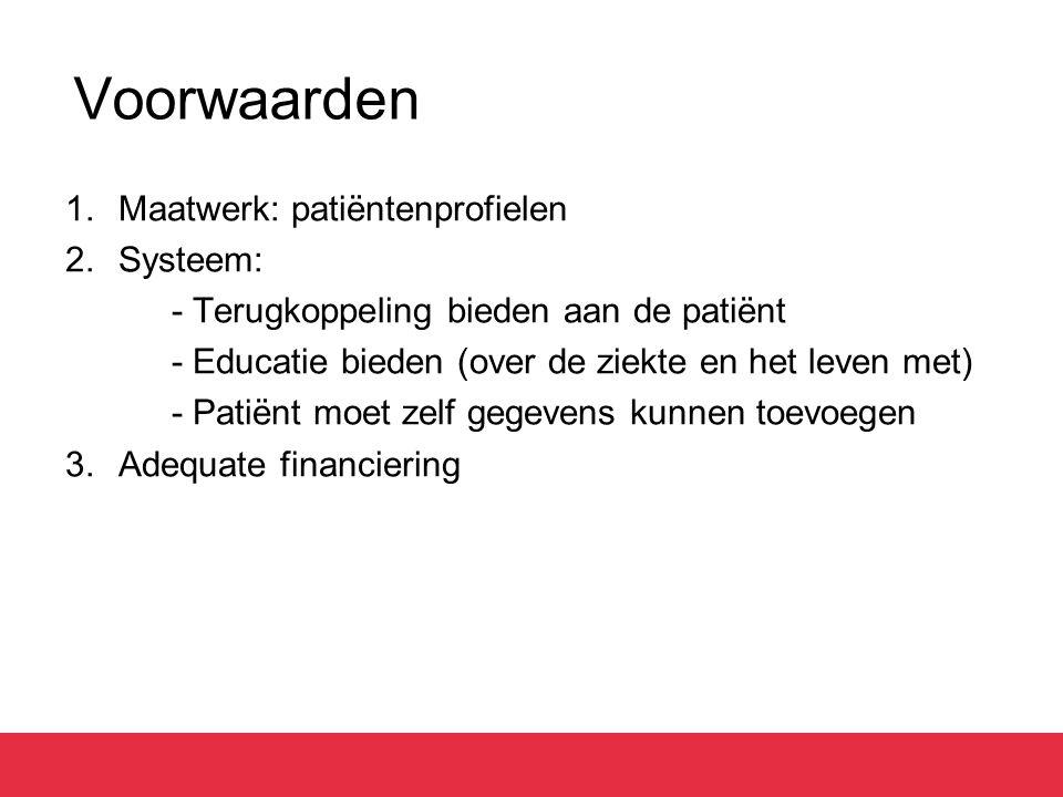 Voorwaarden Maatwerk: patiëntenprofielen Systeem: