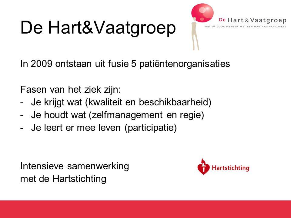 De Hart&Vaatgroep In 2009 ontstaan uit fusie 5 patiëntenorganisaties