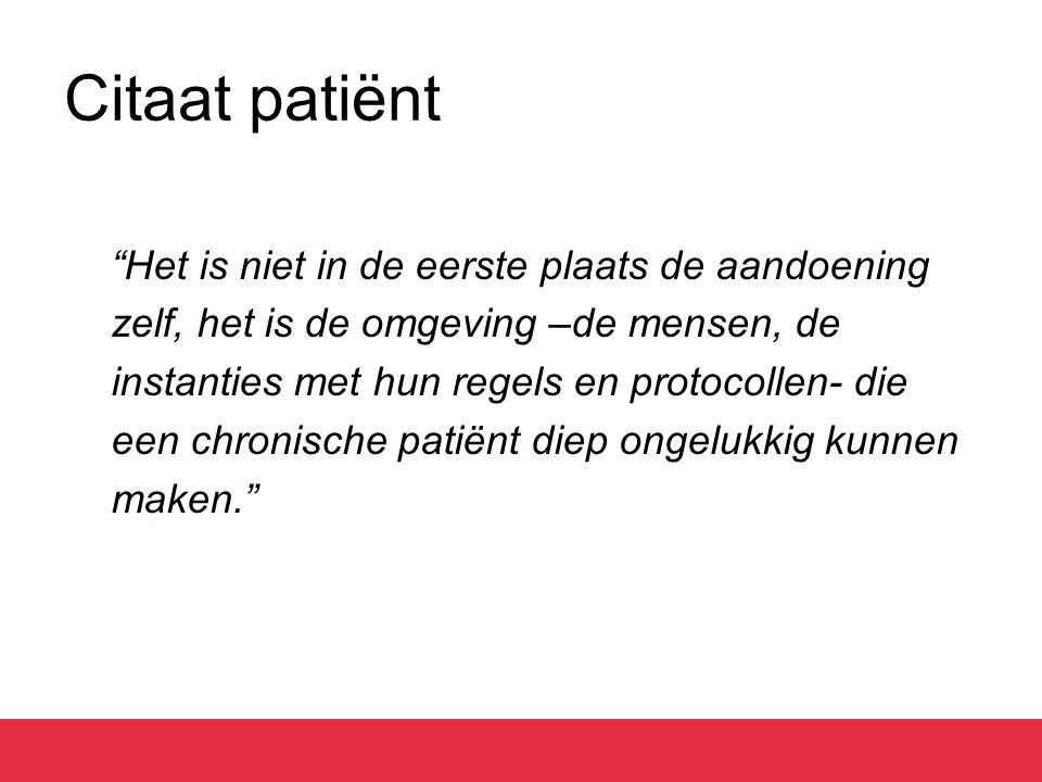 Citaat patiënt zelf, het is de omgeving –de mensen, de