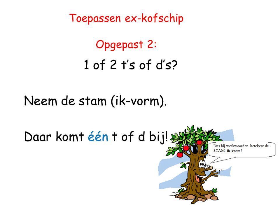 Toepassen ex-kofschip Opgepast 2: