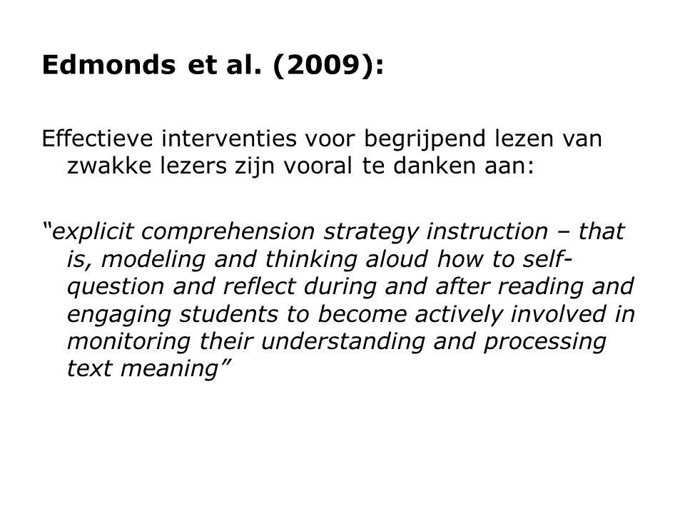 Edmonds et al. (2009): Effectieve interventies voor begrijpend lezen van zwakke lezers zijn vooral te danken aan: