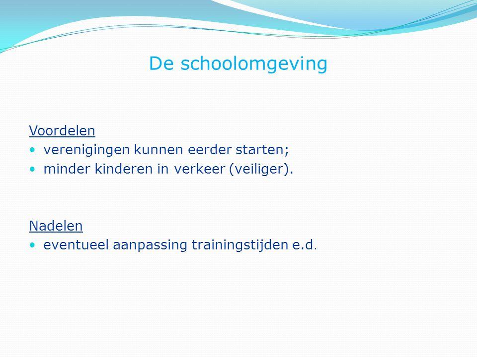 De schoolomgeving Voordelen verenigingen kunnen eerder starten;