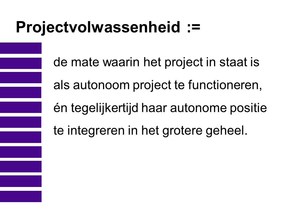 Projectvolwassenheid :=