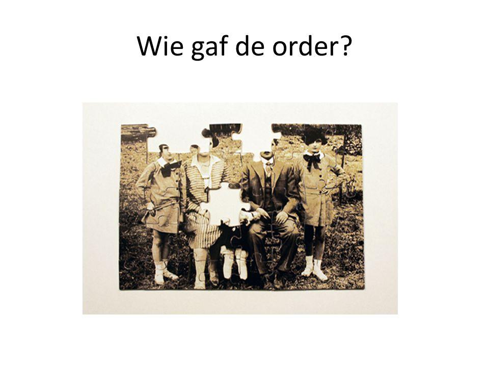 Wie gaf de order