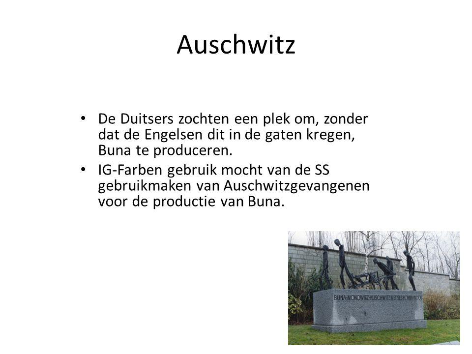 Auschwitz De Duitsers zochten een plek om, zonder dat de Engelsen dit in de gaten kregen, Buna te produceren.