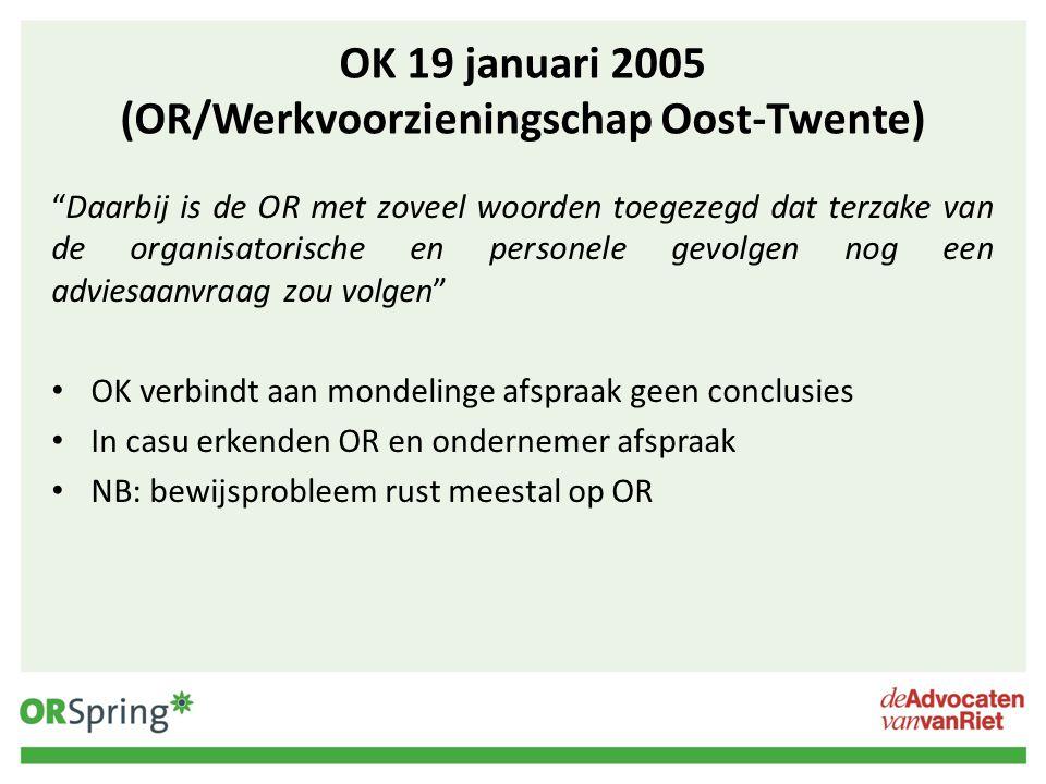 OK 19 januari 2005 (OR/Werkvoorzieningschap Oost-Twente)