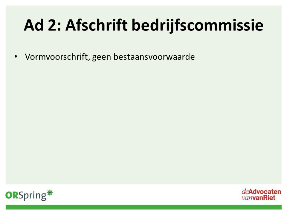 Ad 2: Afschrift bedrijfscommissie