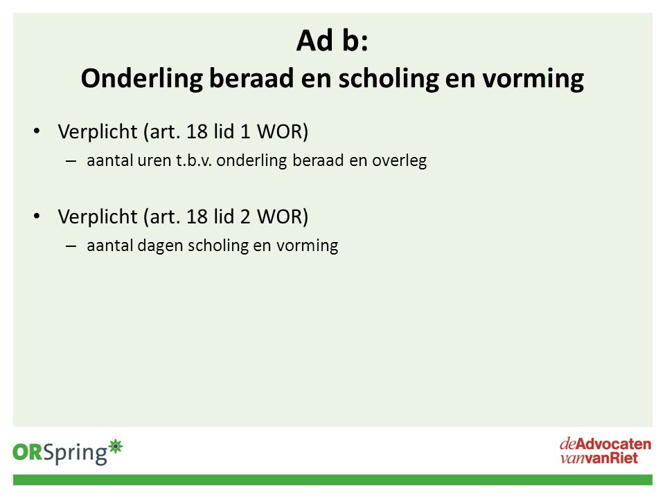 Ad b: Onderling beraad en scholing en vorming