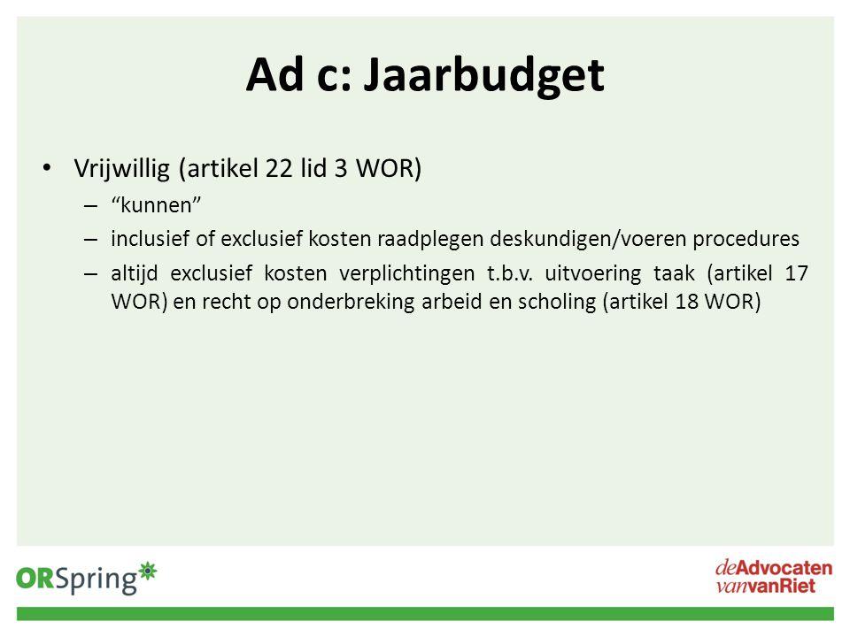 Ad c: Jaarbudget Vrijwillig (artikel 22 lid 3 WOR) kunnen