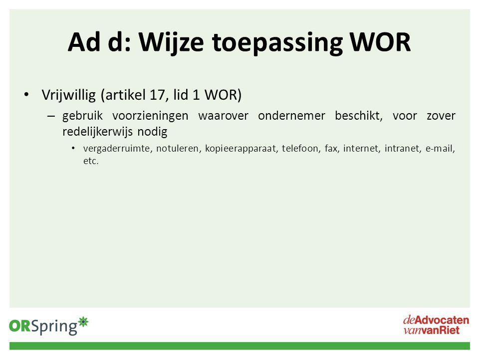 Ad d: Wijze toepassing WOR