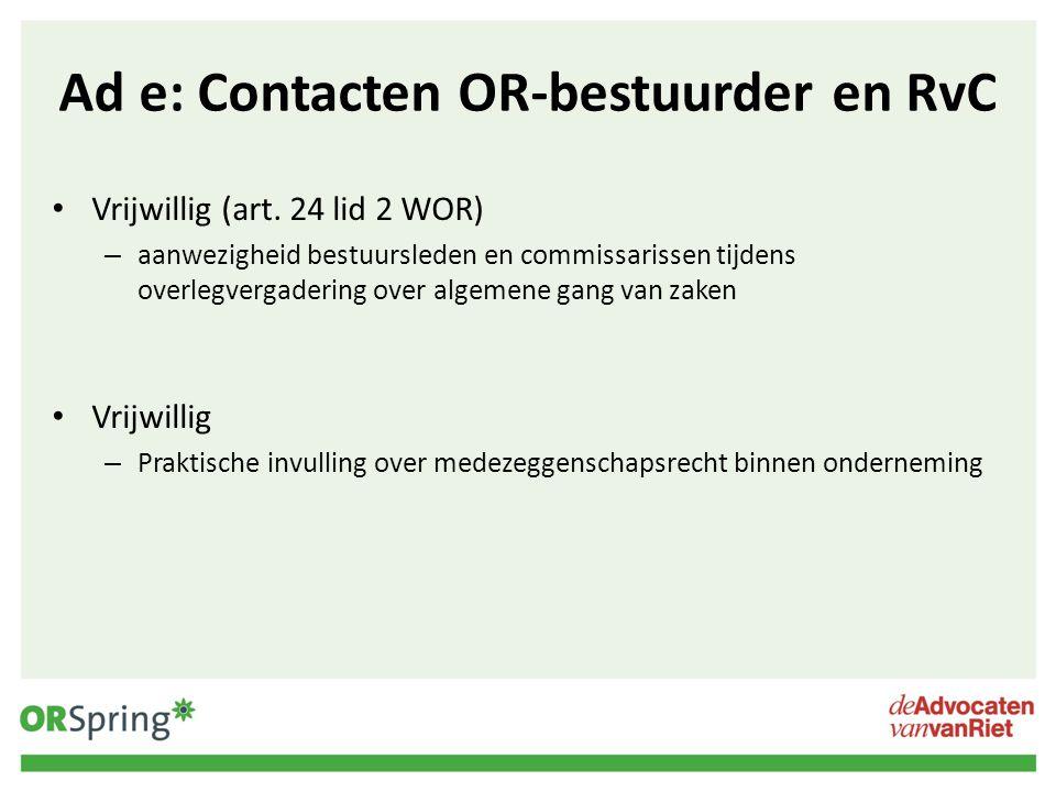 Ad e: Contacten OR-bestuurder en RvC