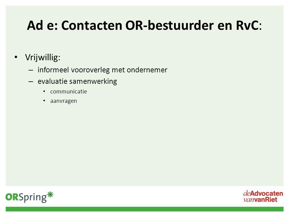 Ad e: Contacten OR-bestuurder en RvC: