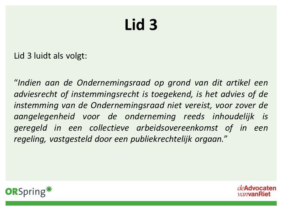 Lid 3 Lid 3 luidt als volgt: