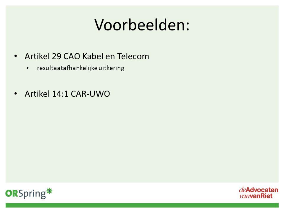 Voorbeelden: Artikel 29 CAO Kabel en Telecom Artikel 14:1 CAR-UWO