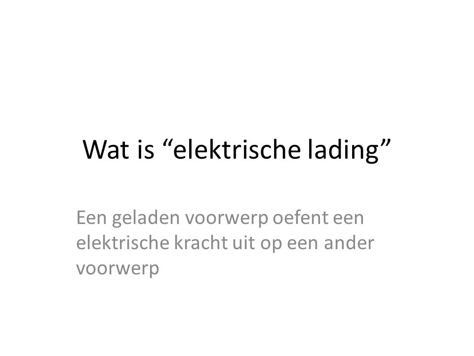 Wat is elektrische lading