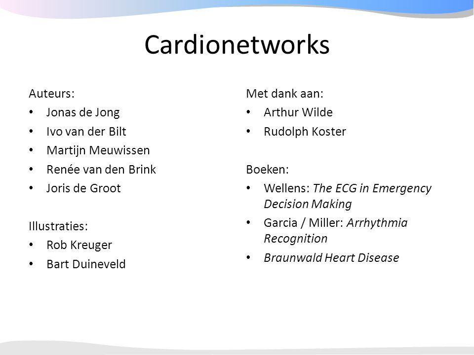 Cardionetworks Auteurs: Jonas de Jong Ivo van der Bilt