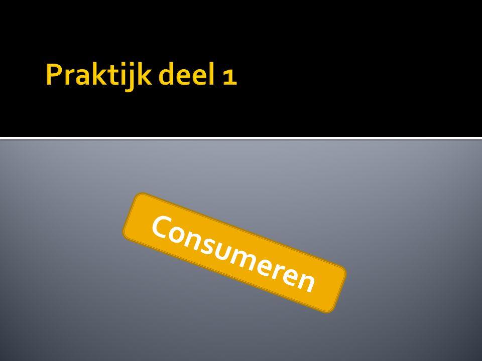 Praktijk deel 1 Consumeren