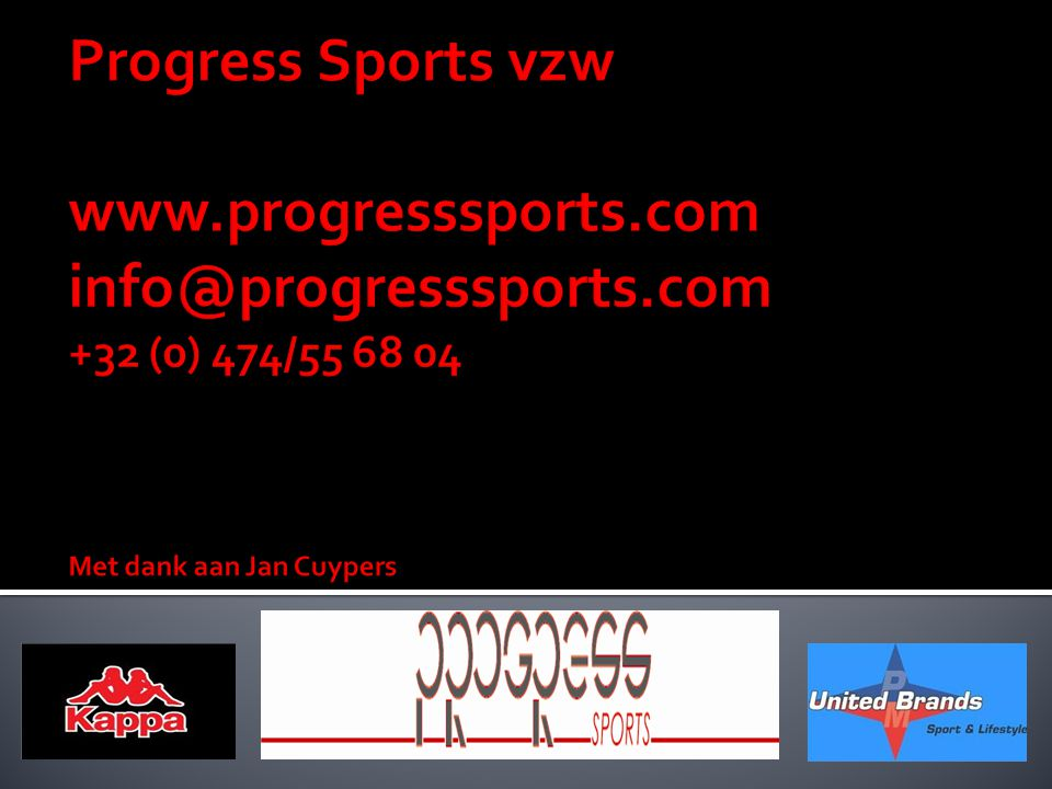 Progress Sports vzw www. progresssports. com info@progresssports