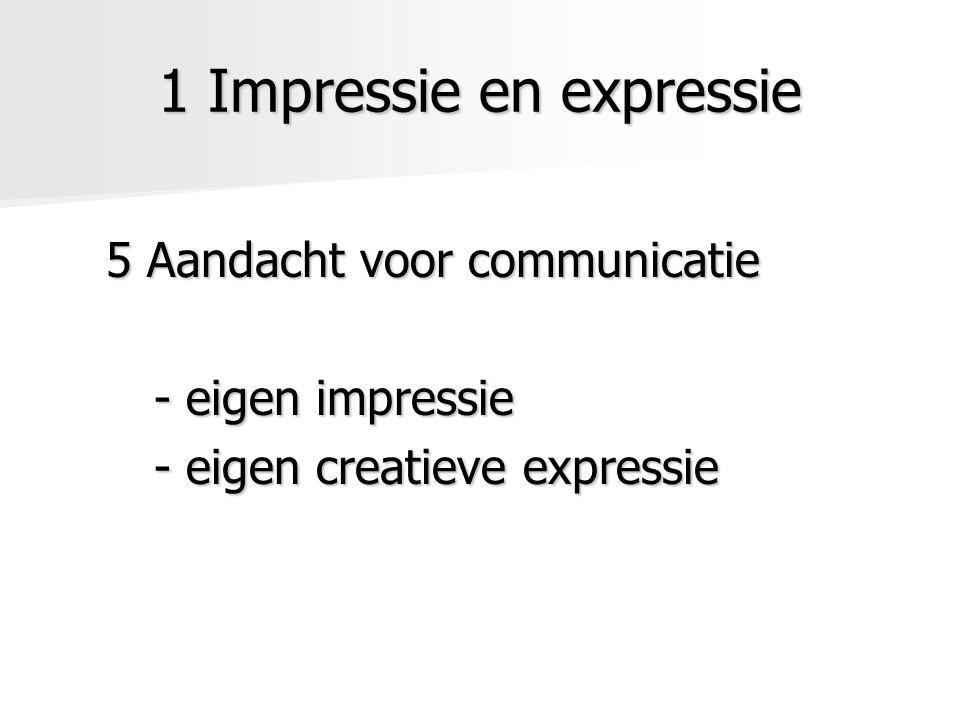 1 Impressie en expressie