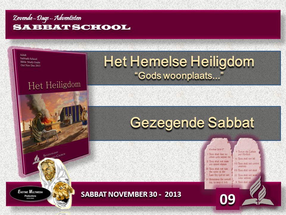 09 Het Hemelse Heiligdom Gezegende Sabbat Gods woonplaats...