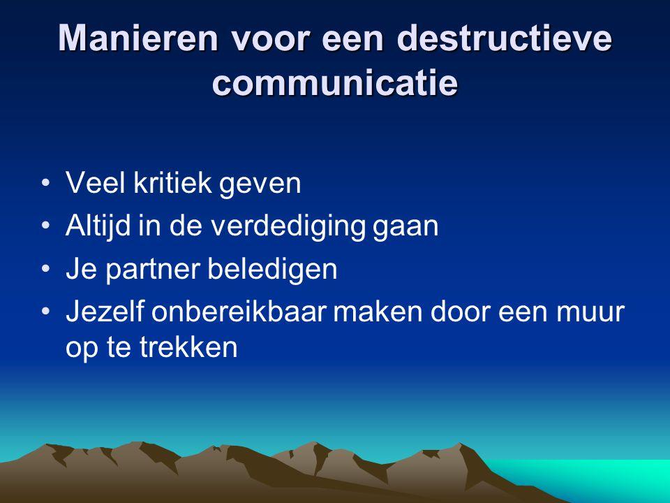 Manieren voor een destructieve communicatie