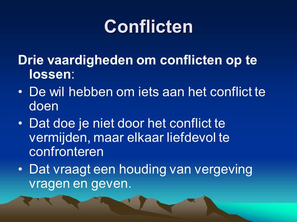 Conflicten Drie vaardigheden om conflicten op te lossen: