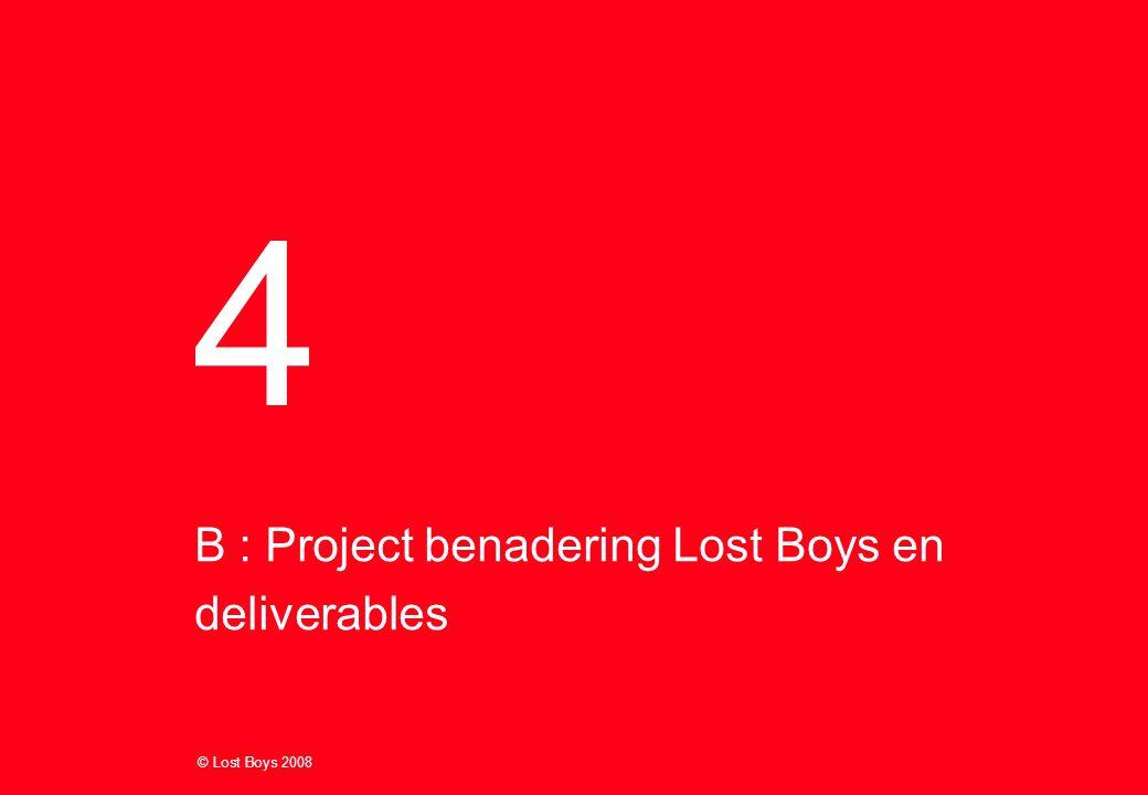 B : Project benadering Lost Boys en deliverables