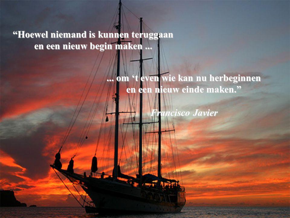 Hoewel niemand is kunnen teruggaan en een nieuw begin maken ...