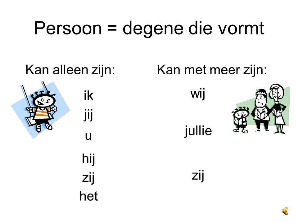 Persoon = degene die vormt