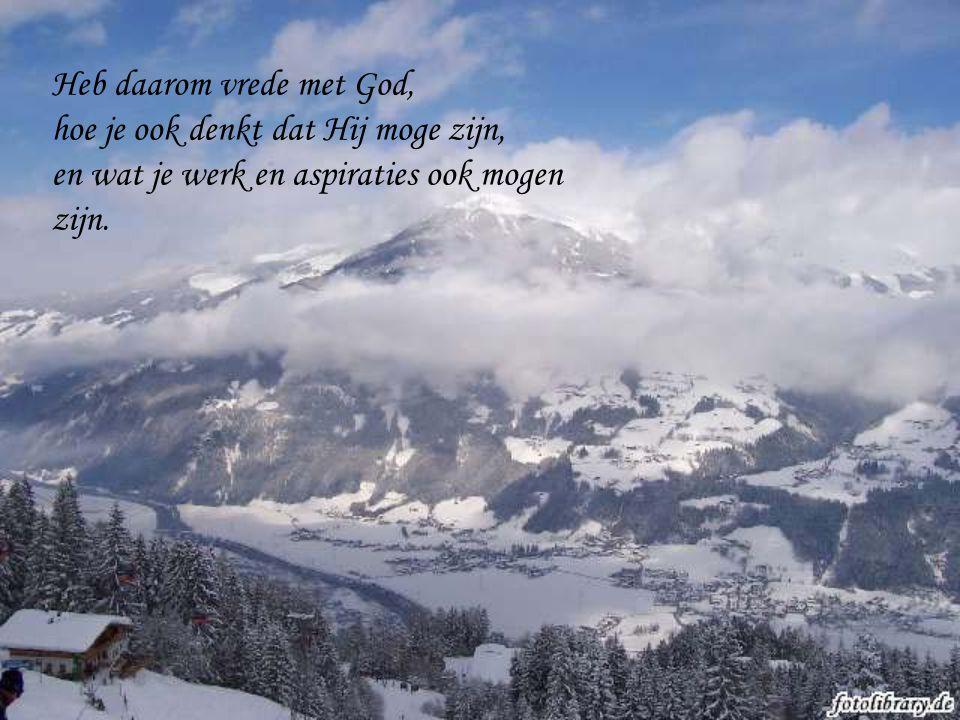 Heb daarom vrede met God,