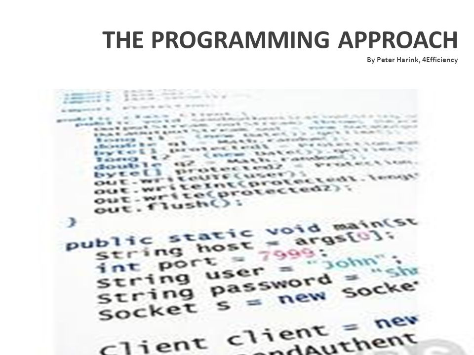 THE PROGRAMMING APPROACH By Peter Harink, 4Efficiency