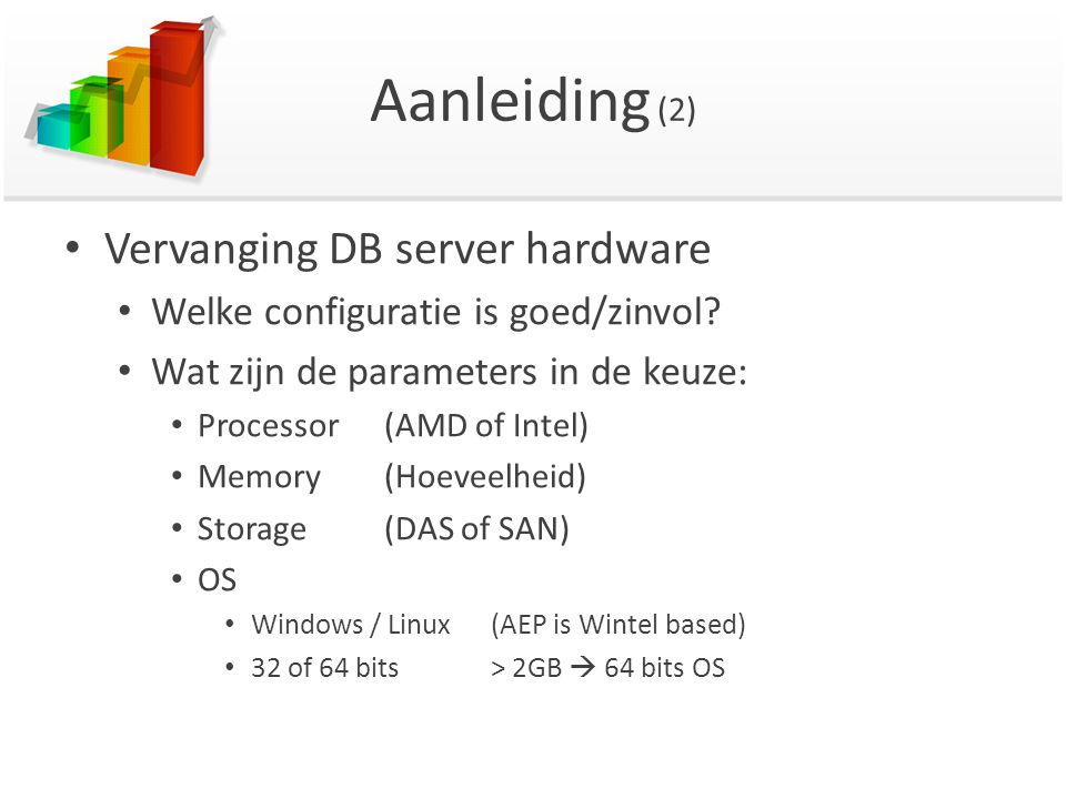 Aanleiding (2) Vervanging DB server hardware