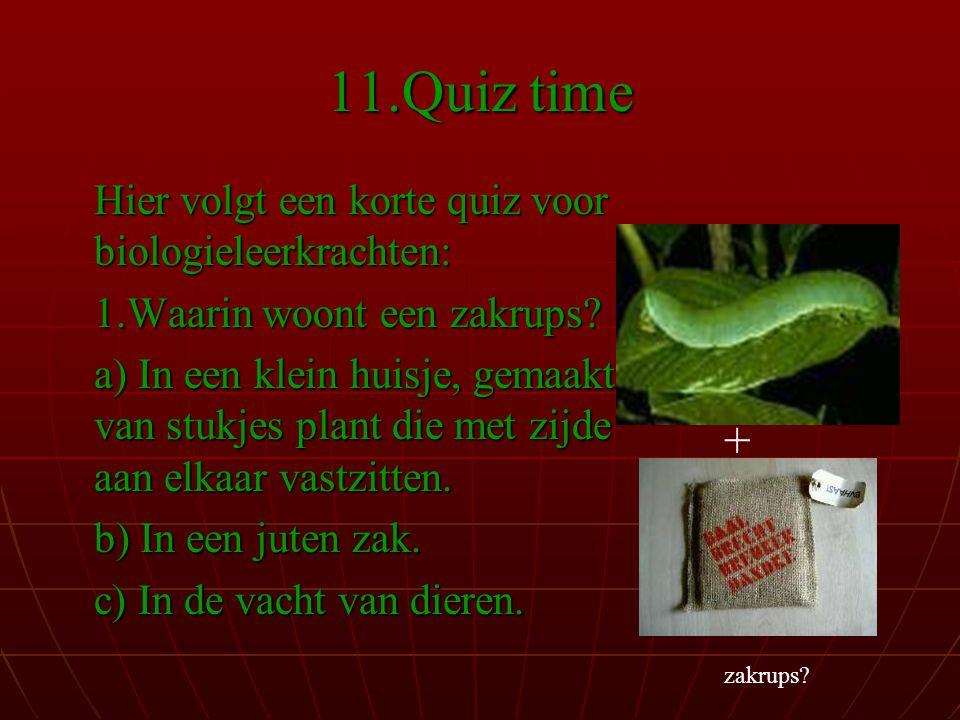 11.Quiz time + Hier volgt een korte quiz voor biologieleerkrachten: