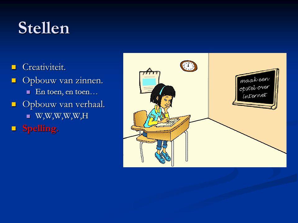 Stellen Creativiteit. Opbouw van zinnen. Opbouw van verhaal. Spelling.