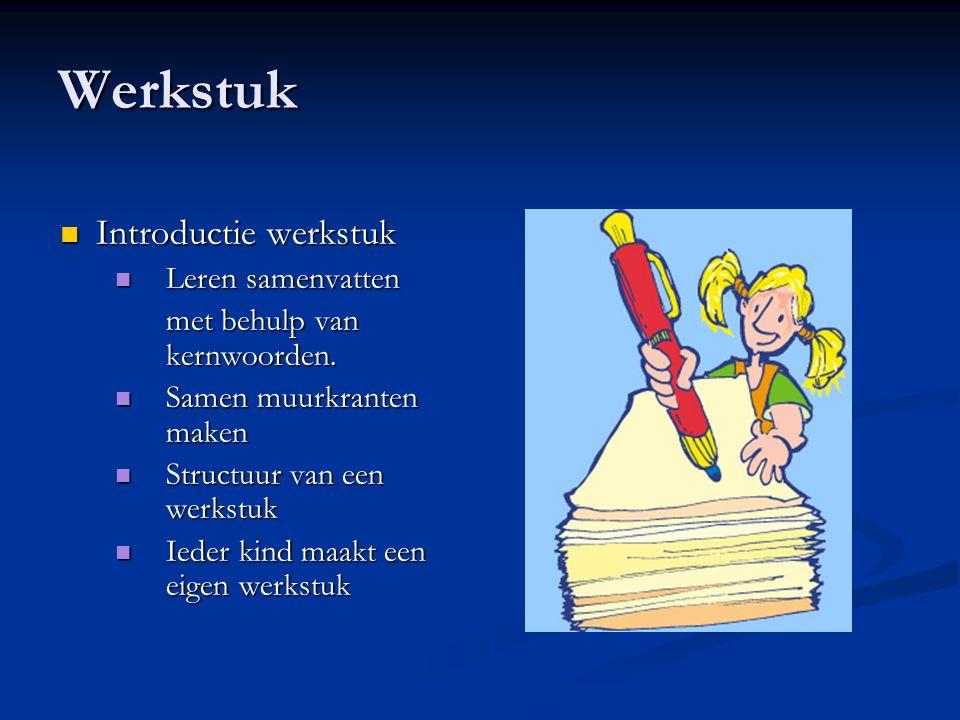 Werkstuk Introductie werkstuk Leren samenvatten