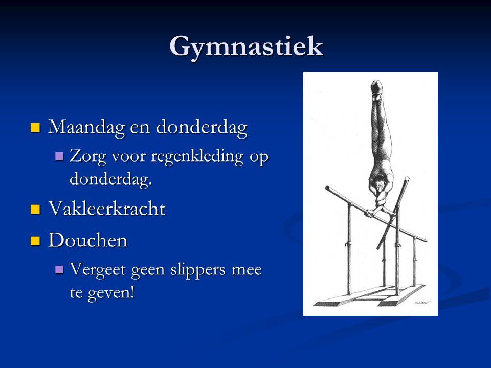 Gymnastiek Maandag en donderdag Vakleerkracht Douchen