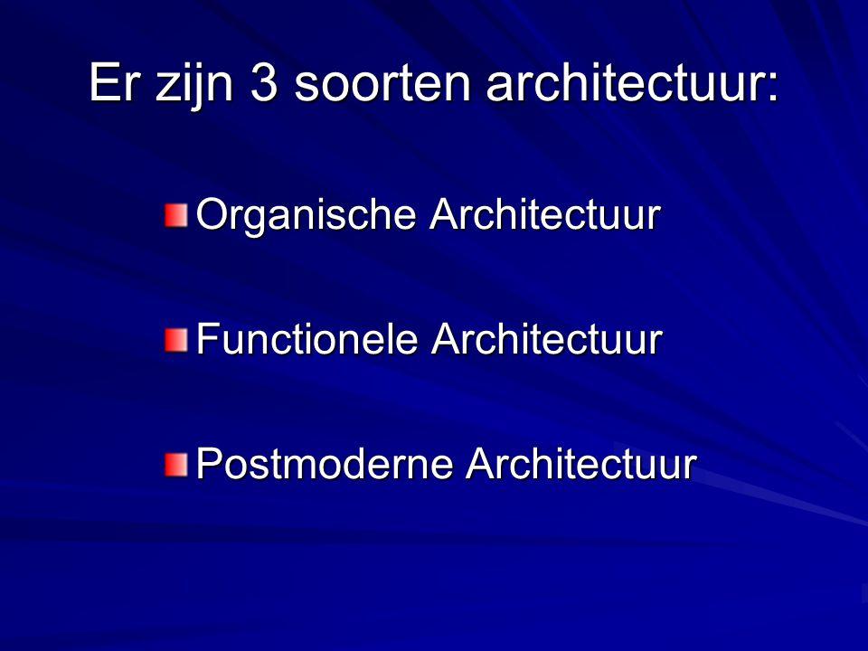 Er zijn 3 soorten architectuur: