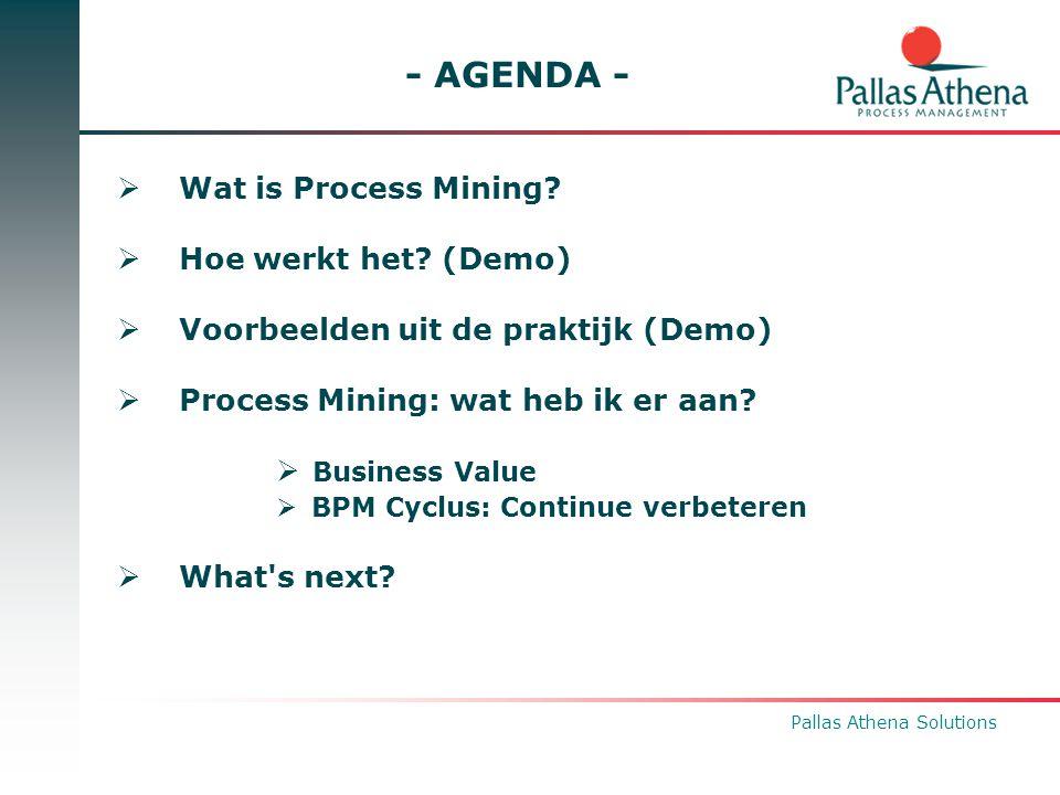 - AGENDA - Wat is Process Mining Hoe werkt het (Demo)