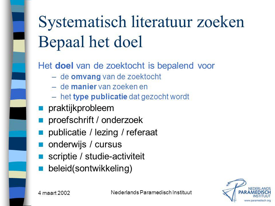 Systematisch literatuur zoeken Bepaal het doel