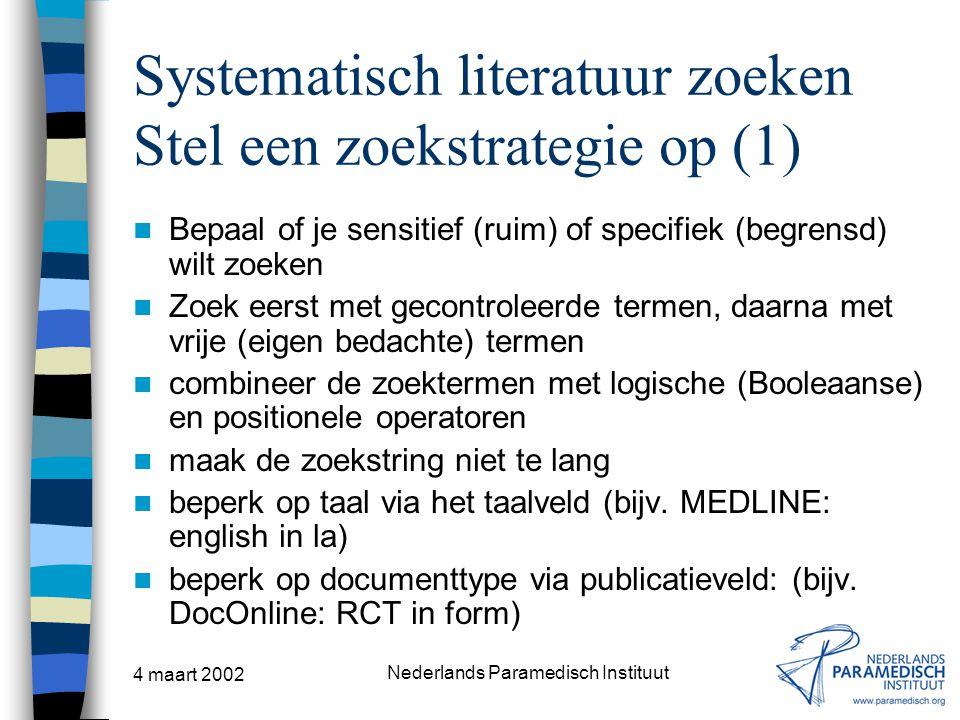 Systematisch literatuur zoeken Stel een zoekstrategie op (1)