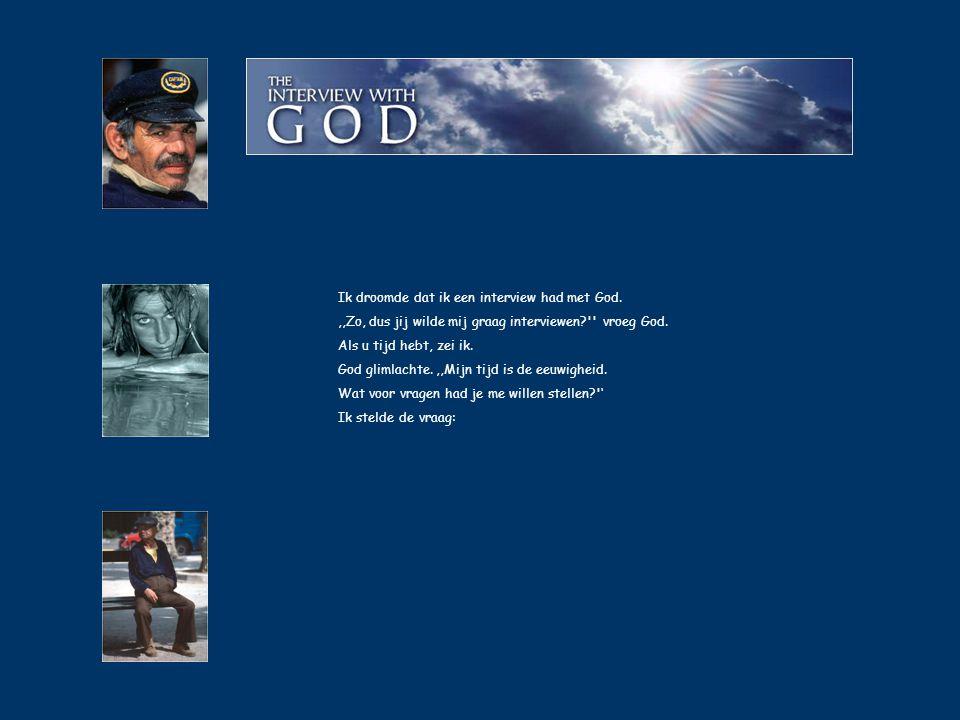 Ik droomde dat ik een interview had met God.