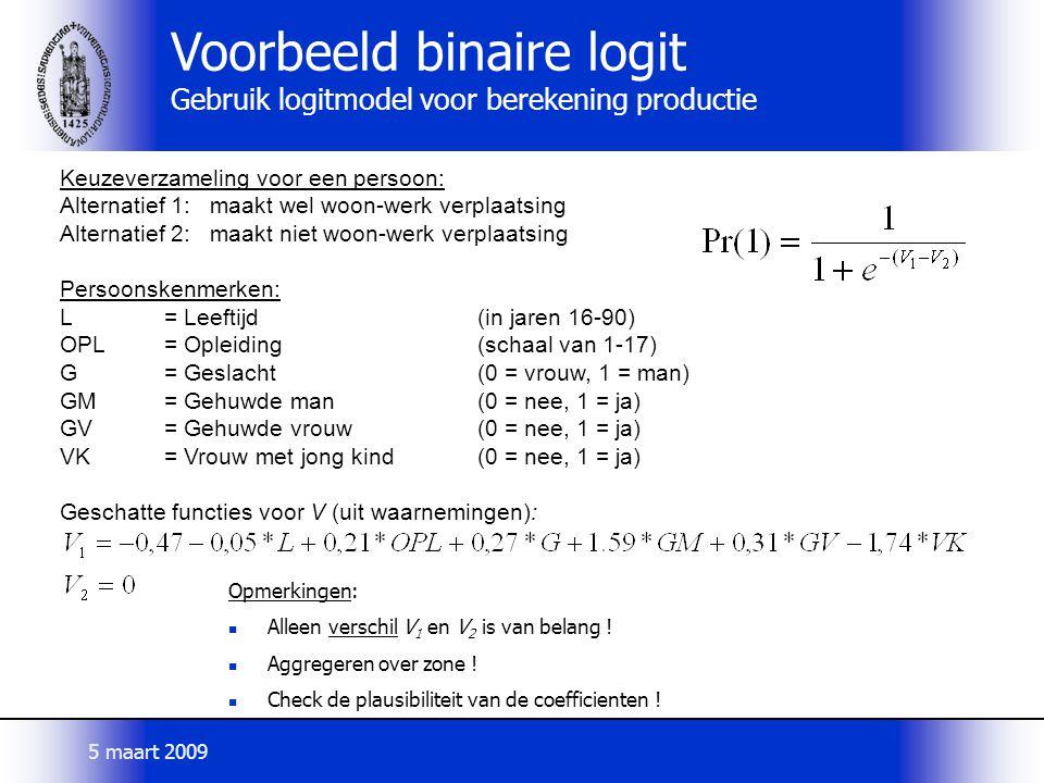 Voorbeeld binaire logit Gebruik logitmodel voor berekening productie
