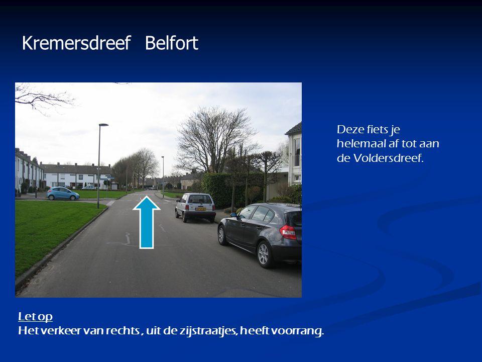 Kremersdreef Belfort Deze fiets je helemaal af tot aan de Voldersdreef.