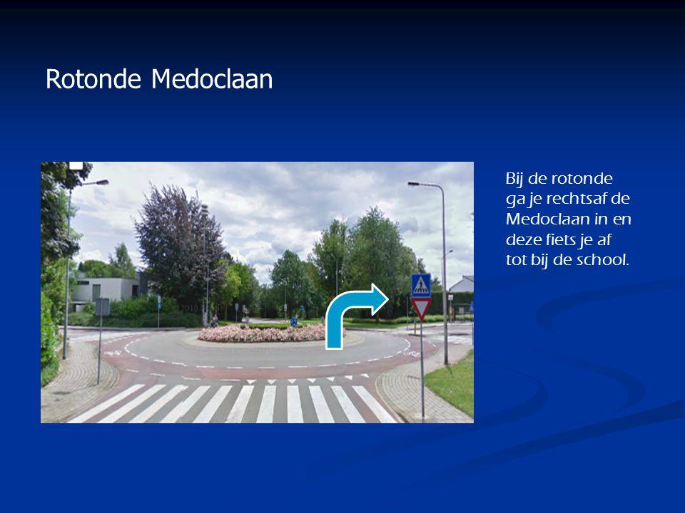 Rotonde Medoclaan Bij de rotonde ga je rechtsaf de Medoclaan in en deze fiets je af tot bij de school.